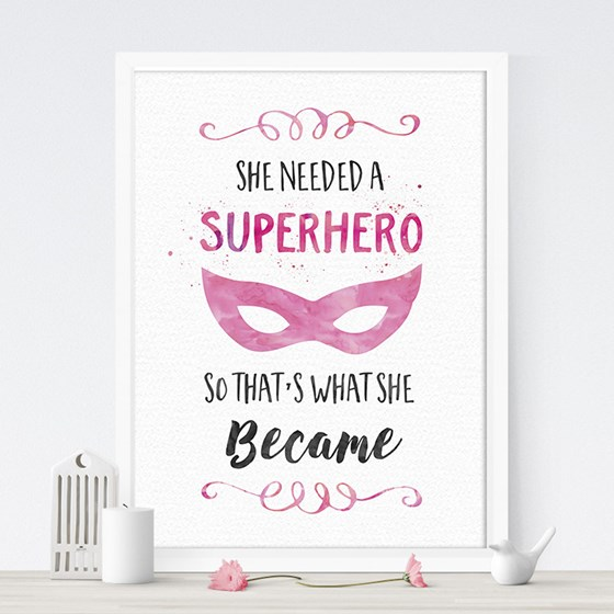 SHE NEEDED A SUPERHERO WATERCOLOUR PRINT
