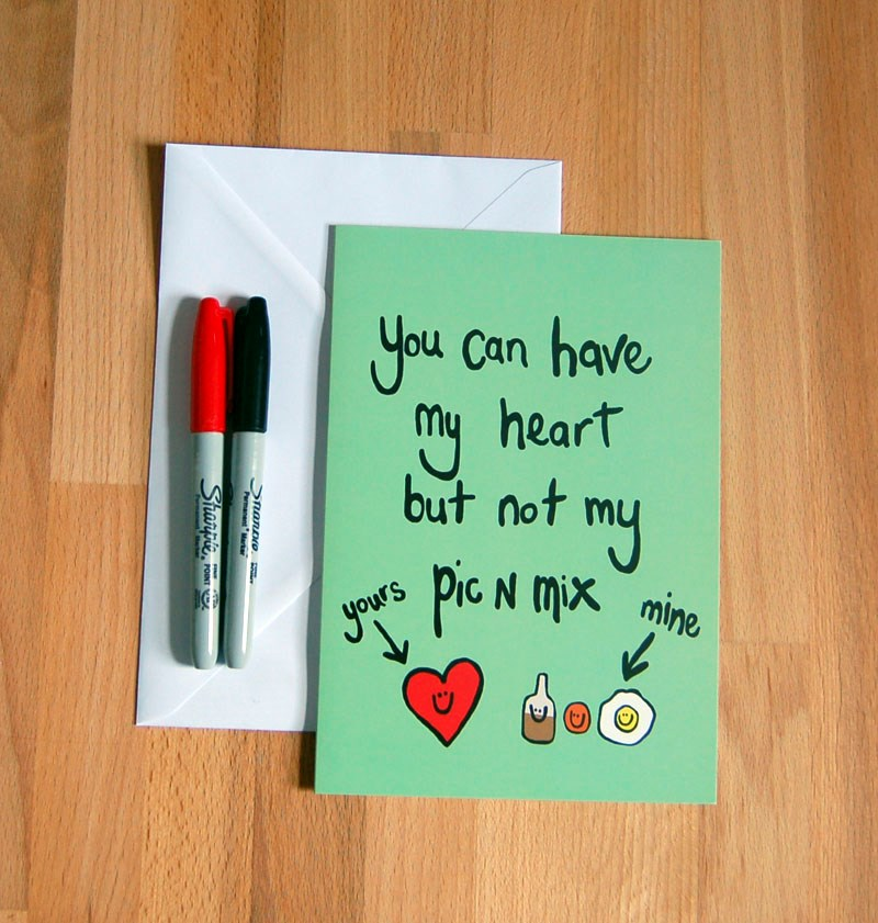 'You can have my heart but not my pic n mix' Greetings Card