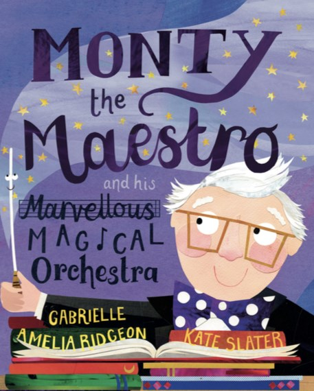 Monty the Maestro - Monty the Maestro and his Marvellous Magical Orchestra