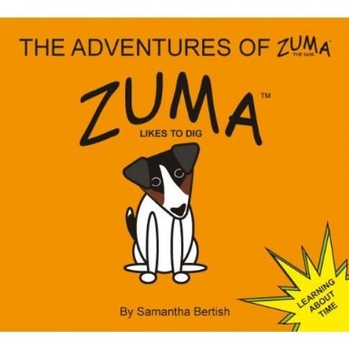 The Adventures of Zuma the Dog: Zuma Likes to Dig